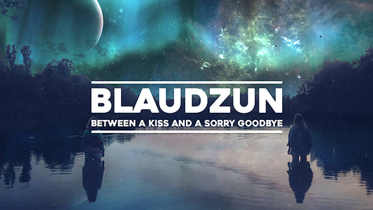 Blaudzun - Between A Kiss And A Sorry Goodbye (360 VR)